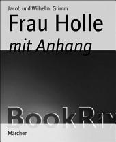 Frau Holle: mit Anhang