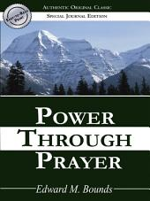 Power Through Prayer: (Authentic Original Classic)