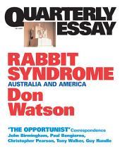 Quarterly Essay 4 Rabbit Syndrome: Australia and America