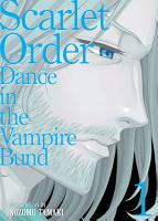 Dance in the Vampire Bund  Special Edition  Vol  10  Scarlet Order 1 PDF