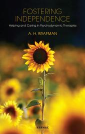 Fostering Independence: Helping and Caring in Psychodynamic Therapies