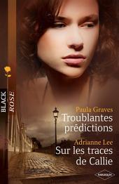Troublantes prédictions - Sur les traces de Callie