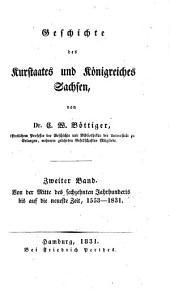 Geschichte des Kurstaates und Königreiches Sachsen: Band 2