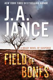 Field of Bones: A Brady Novel of Suspense
