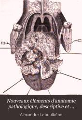 Nouveaux éléments d'anatomie pathologique, descriptive et histologique