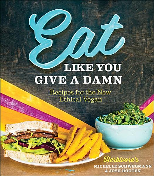 Download Eat Like You Give A Damn Book