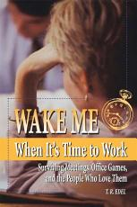 Wake Me When It s Time to Work PDF