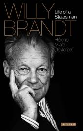 Willy Brandt: Life of a Statesman