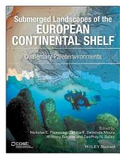 Submerged Landscapes of the European Continental Shelf: Quaternary Paleoenvironments