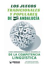 Los juegos tradicionales y populares de Andaluc  a como herramienta para el desarrollo de la competencia ling    stica PDF