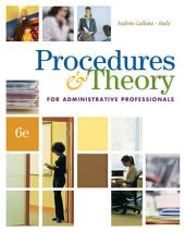 Procedures & Theory for Administrative Professionals: Edition 6