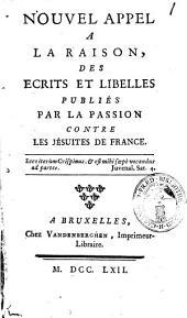 Nouuel appel a la raison, des ecrits et libelles publies par la passion contre les Jesuites de France