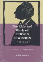 The Life and Work of Ludwig Lewisohn  A touch of wildness PDF