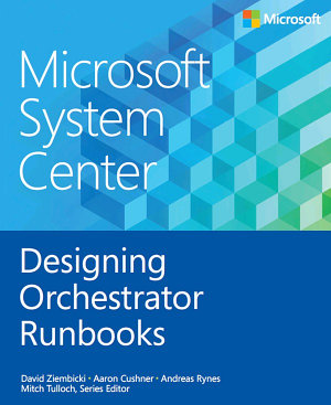 Microsoft System Center Designing Orchestrator Runbooks PDF