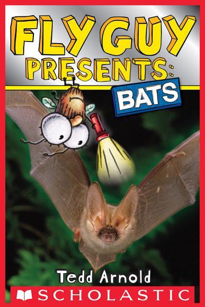 Fly Guy Presents  Bats  Scholastic Reader  Level 2