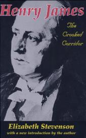 Henry James: The Crooked Corridor