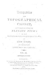 Antiquarian and Topographical Cabinet,: Containing a Series of Elegant Views of the Most Interesting Objects of Curiosity in Great Britain. Accompanied with Letter-press Descriptions, Volume 9