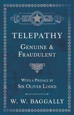 Telepathy - Genuine and Fraudulent - With a Preface by Sir Oliver Lodge