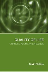 Quality of Life: Concept, Policy and Practice