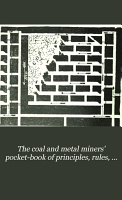 The Coal and Metal Miners  Pocket book of Principles  Rules  Formul    and Tables PDF
