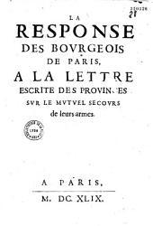 La Response des bovrgeois de Paris à la Lettre escrite des provinces sur le mvtvel secovrs de leurs armes
