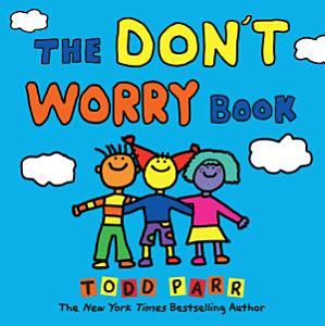 The Don t Worry Book Book