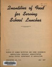 Quantities of Food for Serving School Lunches: Volume 45