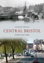 Central Bristol Through Time