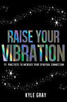 Raise Your Vibration PDF