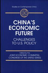 China's Economic Future: Challenges to U.S. Policy