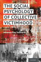 The Social Psychology of Collective Victimhood PDF