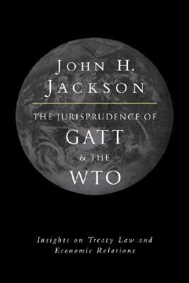 The Jurisprudence of GATT and the WTO PDF