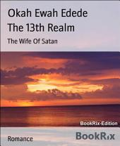 The 13th Realm: The Wife Of Satan