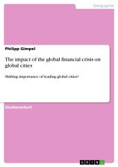 The impact of the global financial crisis on global cities: Shifting importance of leading global cities?