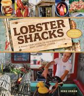 Lobster Shacks: A Road-Trip Guide to New England's Best Lobster Joints (2nd Edition): Edition 2