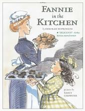 Fannie in the Kitchen: The Whole Story From Soup to Nuts of How Fannie Farmer Invented Recipes with Precise Measurements (with audio recording)