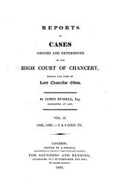 Reports of Cases Argued and Determined in the High Court of Chancery: Duringlthe Time of Lord Chancellor Eldon, Volume 2