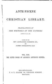 Ante-Nicene Christian Library: The seven books of Arnobius adversus Gentes (1871)