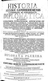 Historia Ecclesiae Gandershemensis cathedralis et collegiatae diplomatica, quae exhibet fundatorem, fundationem, advocatos et defensores, abbatissas, canonicas, et medioximos, rem sacram et litterariam: Nominatim ducum saxoniae historiam usque ad Henricum longum, ducumque... ab ineunte saeculo IX. usque ad saeculum XV. [...] Praeterea diplomata plurima ... et tres vetustos scriptores rerum Gandershemensium ... Totum opus in supplementum collectionis celeberrimae scriptorum rerum Brunsvicensium Leibnizianae adornatum. Auctore Johann Christoph Harenbergio,...