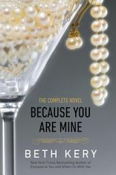 Because You Are Mine: A Because You Are Mine Novel