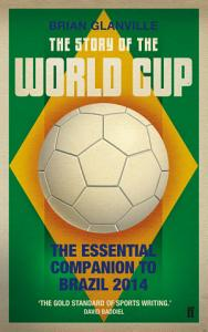 The Story of the World Cup: 2014 Book