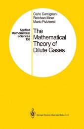 The Mathematical Theory of Dilute Gases