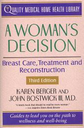 A Woman's Decision: Breast Care, Treatment & Reconstruction, Edition 3