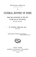 A General History of Rome from the Foundation of the City to the Fall of Augustulus  B  C  753  A  D  476 PDF