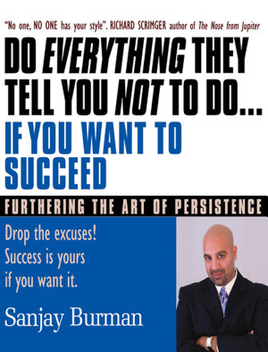 Do Everything They Tell You Not To Do If You Want to Succeed