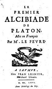 Le premier Alcibiade, mis en francois par Le-Fevre