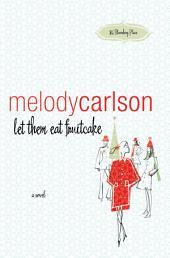 let them eat fruitcake: a novel