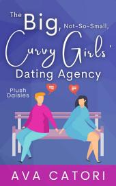 The Big, Not-So-Small, Curvy Girls Dating Agency