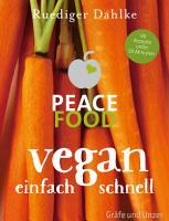 Peace Food   Vegan einfach schnell PDF