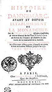 Histoire De Dannemarc, Avant Et Depuis L'Etablissement De La Monarchie: Tome Quatriéme, Volume4